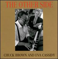 The Other Side - Chuck Brown & Eva Cassidy