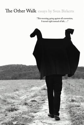 The Other Walk: Essays - Birkerts, Sven
