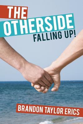 The Otherside: Falling Up! - Erics, Brandon Taylor