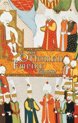 The Ottoman Empire, 1300-1650: The Structure of Power - Imber, Colin