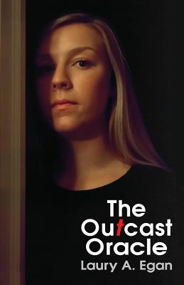 The Outcast Oracle - Egan, Laury a (Photographer), and Granados, Luis (Editor)