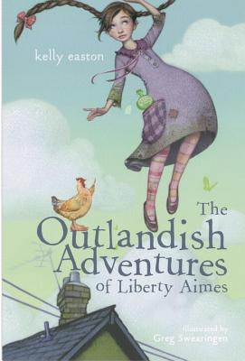 The Outlandish Adventures of Liberty Aimes - Easton, Kelly