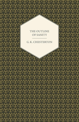 The Outline of Sanity - Chesterton, G. K.