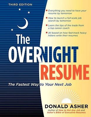 The Overnight Resume, 3rd Edition: The Fastest Way to Your Next Job - Asher, Donald