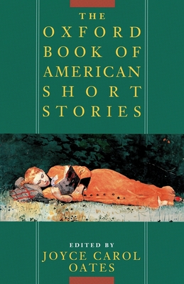 The Oxford Book of American Short Stories - Oates, Joyce Carol (Editor)