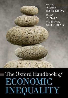 The Oxford Handbook of Economic Inequality - Salverda, Wiemer (Editor), and Nolan, Brian (Editor), and Smeeding, Timothy M. (Editor)