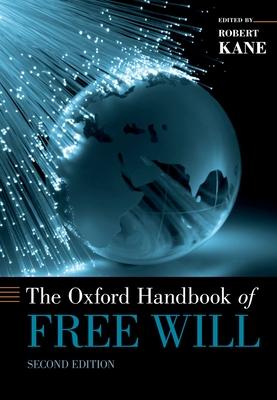 The Oxford Handbook of Free Will - Kane, Robert (Editor)