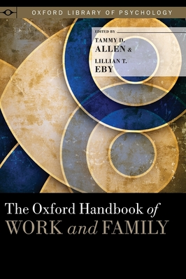 The Oxford Handbook of Work and Family - Allen, Tammy D (Editor)