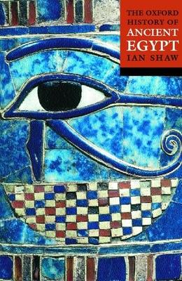 The Oxford History of Ancient Egypt - Shaw, Ian, PH.D. (Editor)