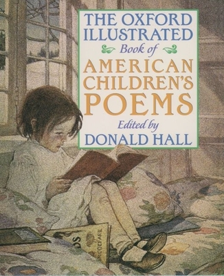 The Oxford Illustrated Book of American Children's Poems - Hall, Donald (Editor)