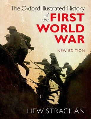 The Oxford Illustrated History of the First World War - Strachan, Hew (Editor)