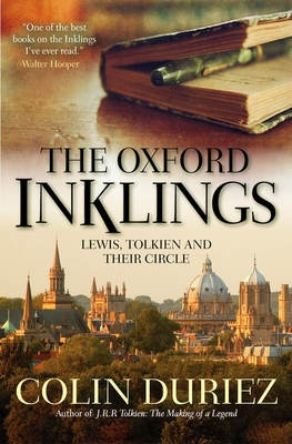 The Oxford Inklings: Lewis, Tolkien and their circle - Duriez, Colin