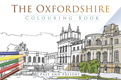 The Oxfordshire Colouring Book: Past & Present - Thp