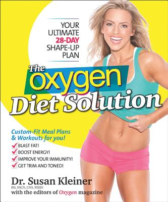 The Oxygen Diet Solution: Your Ultimate 28-Day Shape-Up Plan - Kleiner, Susan M, Ph.D., R.D.