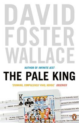 The Pale King - Wallace, David Foster