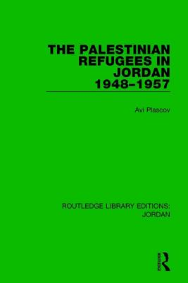 The Palestinian Refugees in Jordan 1948-1957 - Plascov, Avi