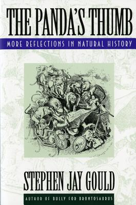 The Panda's Thumb: More Reflections in Natural History - Gould, Stephen Jay, and Gould