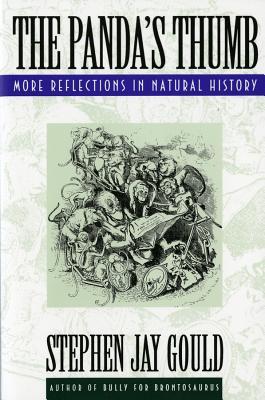 The Panda's Thumb: More Reflections in Natural History - Gould, Stephen Jay