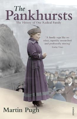 The Pankhursts: The History of One Radical Family - Pugh, Martin