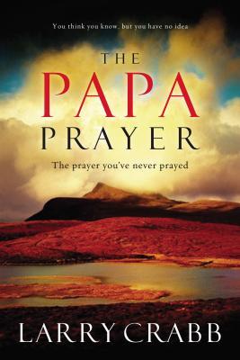 The Papa Prayer - Crabb, Lawrence J