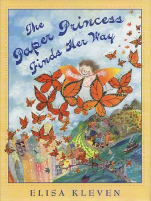 The Paper Princess Finds Her Way - Kleven, Elisa