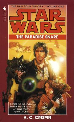 The Paradise Snare: Star Wars Legends (The Han Solo Trilogy) - Crispin, A. C.