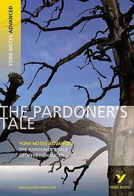 The Pardoner's Tale: York Notes Advanced - Chaucer, Geoffrey