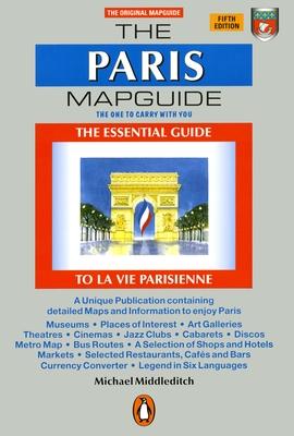 The Paris Mapguide: The Essential Guide La Vie Parisienne - Middleditch, Michael