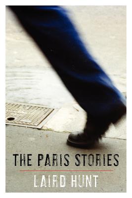 The Paris Stories - Hunt, Laird, Professor