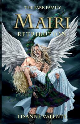 The Park Family: Mairi: Retribution - Valente, Lisanne