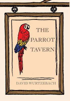 The Parrot Tavern - Wurtzebach, David