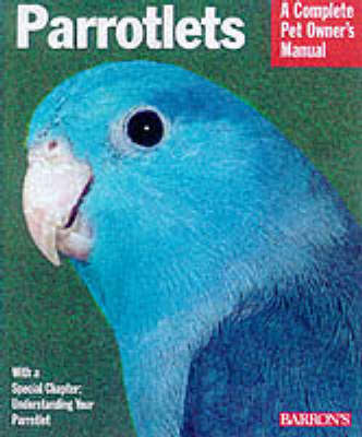 The Parrotlet Handbook, the Parrotlet Handbook - Vriends, Matthew