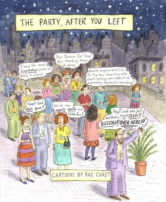 The Party After You Left: Collected Cartoons 1995-2003 - Chast, Roz