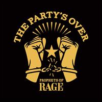 The Party's Over - Prophets of Rage