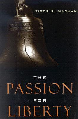 The Passion for Liberty - Machan, Tibor R