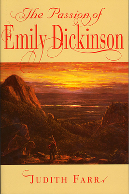 The Passion of Emily Dickinson - Farr, Judith