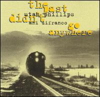 The Past Didn't Go Anywhere - Utah Phillips / Ani DiFranco