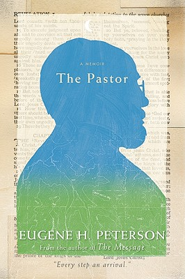 The Pastor: A Memoir - Peterson, Eugene H