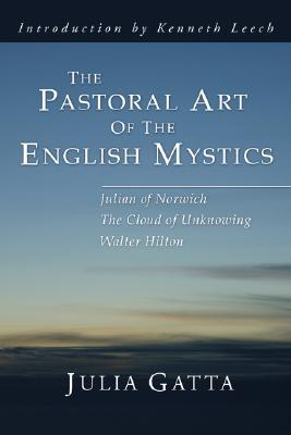 The Pastoral Art of the English Mystics - Gatta, Julia