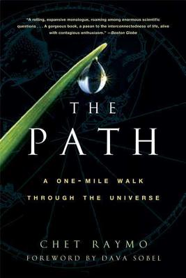 The Path: A One-Mile Walk Through the Universe - Raymo, Chet, and Sobel, Dava (Introduction by)