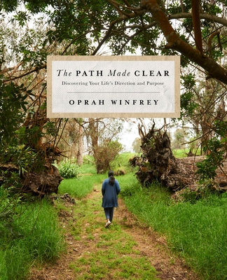 The Path Made Clear: Discovering Your Life's Direction and Purpose - Winfrey, Oprah