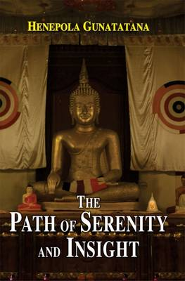 The Path of Serenity and Insight: an Explanation of Buddhist Jhanas - Gunaratana, Henepola