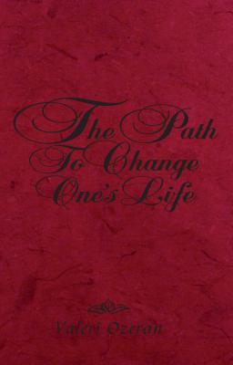 The Path to Change One's Life - Ozeran, Valeri