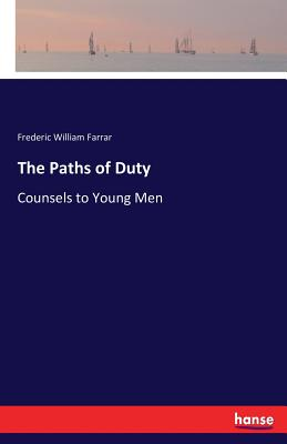 The Paths of Duty - Farrar, Frederic William