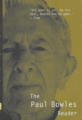 The Paul Bowles Reader - Bowles, Paul