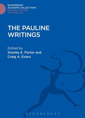 The Pauline Writings - Porter, Stanley E. (Editor), and Evans, Craig A. (Editor)