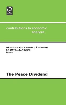 The Peace Dividend Ceacontributions to Economic Analysis Volume 235 - Gleditsch, Nils Petter