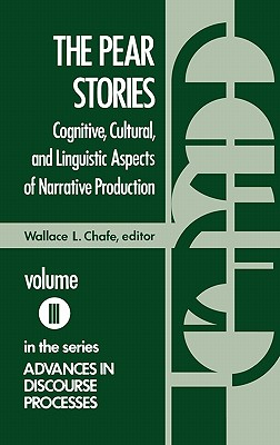 The Pear Stories: Cognitive, Cultural and Linguistic Aspects of Narrative Production - Chafe, Wallace L, and Unknown