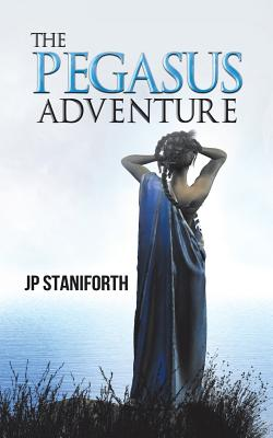 The Pegasus Adventure - Staniforth, Jp