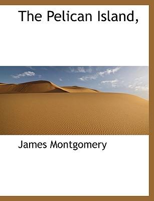 The Pelican Island, - Montgomery, James